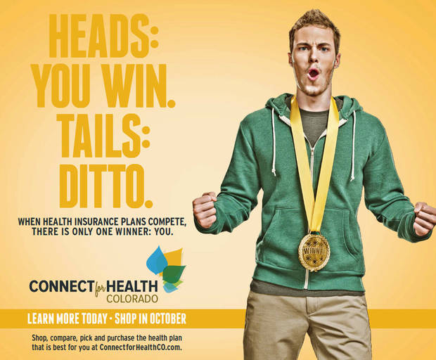 This print advertisement provided by Connect for Health Colorado shows part of the campaign to promote Colorado's new health insurance marketplace, part of the nation's health care overhaul. AP Photo <strong></strong>