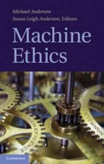 """Machine Ethics,"" edited by Susan and Mike Anderson, examines questions related to ethical robots. It is available on Amazon. <strong>Provided</strong>"