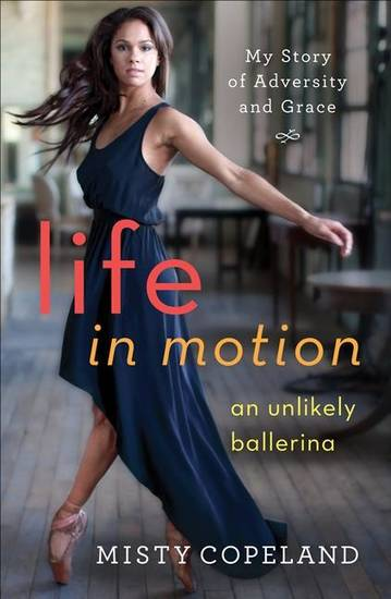 "Trailblazing ballet dancer Misty Copeland released her memoir ""Life in Motion: An Unlikely Ballerina"" in March. Photo provided"