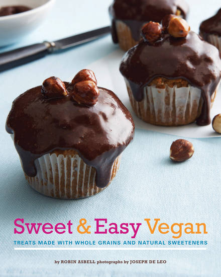 """Sweet and Easy Vegan Treats Made with Whole Grains and Natural Sweeteners,"" (Chronicle Books, Fall 2012). (MCT)"