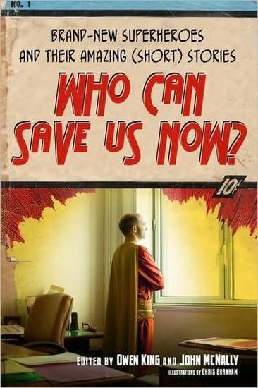 "book cover to ""Who Can Save Us Now?,"" an anthology edited by Owen King and John McNally."