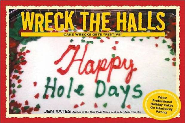 "Jen Yates pokes fun at everything from misplaced instructions to overused quotation marks in her latest book ""Wreck the Halls: Cake Wrecks Gets 'Festive.'"" PHOTO PROVIDED. <strong></strong>"