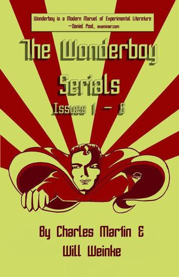 "The cover to the print edition of ""The Wonderboy Serials.""  Literati Press. <strong></strong>"