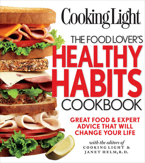 "This undated publicity photo provided by Oxmoor House shows the cover of Cooking Light's book ""The Food Lover's Healthy Habits Cookbook."" (AP Photo/Oxmoor House)"