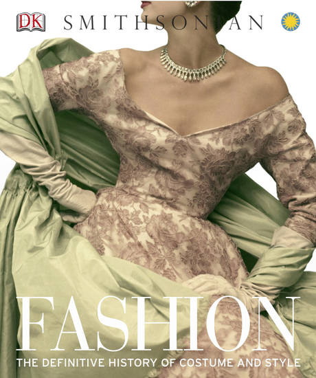 "The ultimate style book for the fashion history buff on your list: ""Fashion: The Definitive History of Costume and Style"" (DK Publishing, $50) (www.dk.com) ("