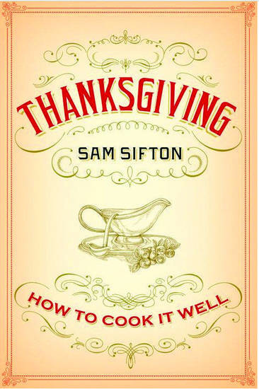 """Thanksgiving"" by Sam Sifton. <strong></strong>"