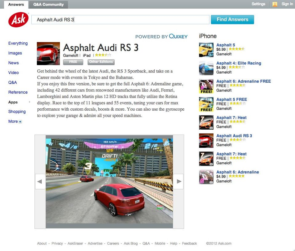 This image provided by Ask and Quixey shows the new Ask search engine feature the company created with the Silicon Valley startup Quixey. Quixey which has spent the past three years refining a technology to analyze the services offered through millions of applications designed for iPhones, iPads, Android gadgets, Windows devices and BlackBerrys. Now, the results from Quixey\'s database will appear among the answers that Ask delivers to questions posed on its search engine. The apps results primarily will be featured in a new section of Ask that is scheduled to debut at 8 p.m. ET Tuesday, Dec. 4, 2012. (AP Photo/Ask)