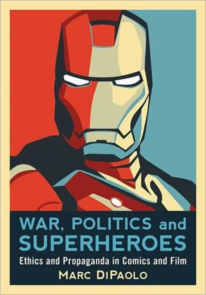 Photo -  War, Politics and Superheroes by Marc DiPaolo