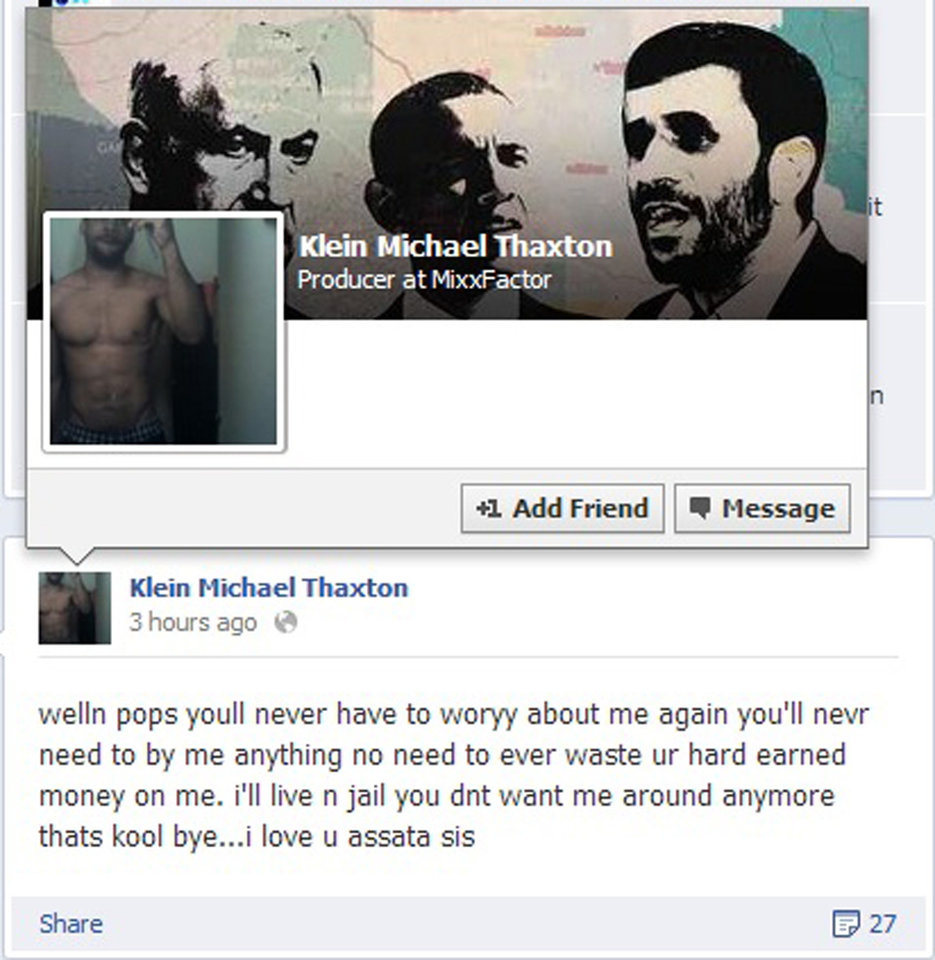 Photo -   A posting from the Facebook page of Klein Michael Thaxton is shown along with his cover photo. According to police, Thaxton, who is armed, took a hostage inside a downtown Pittsburgh office building Friday Sept 21, 2012 and posted Facebook updates, like the one shown, before his profile page was shut down. Thaxton wrote on Facebook that people will