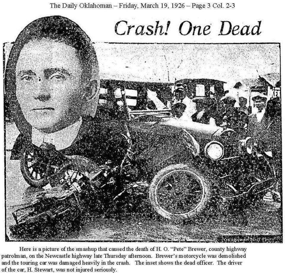 "Photo -  On March 18, 1926 Oklahoma County Sheriff's deputy Howard O. ""Pete"" Brewer was killed riding a motorcycle on patrol. Here is an article that appeared in The Daily Oklahoman    OKLAHOMAN ARCHIVES  -  The Daily Oklahoman archives"
