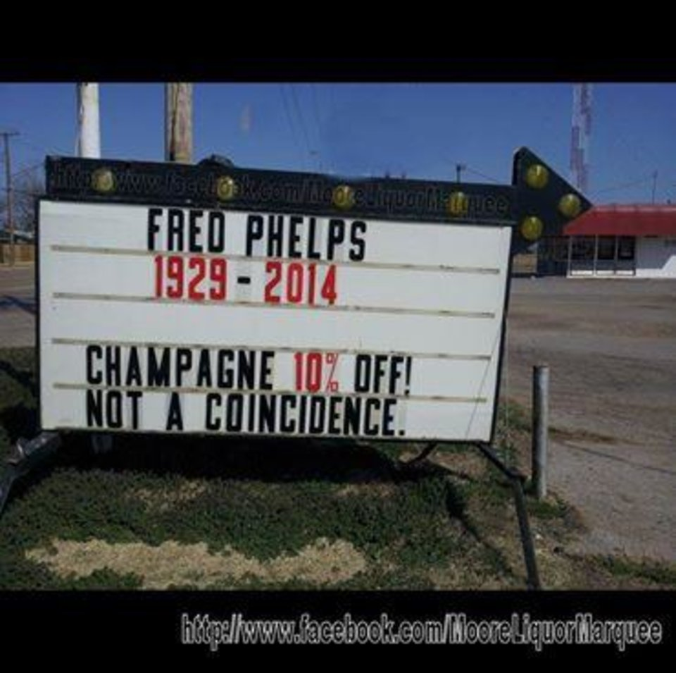 A marquee in front of Moore Liquor at 914 SW 4 promises a sale on champagne to celebrate the death of Westboro Baptist Church founder Fred Phelps.       <strong> -  Facebook </strong>