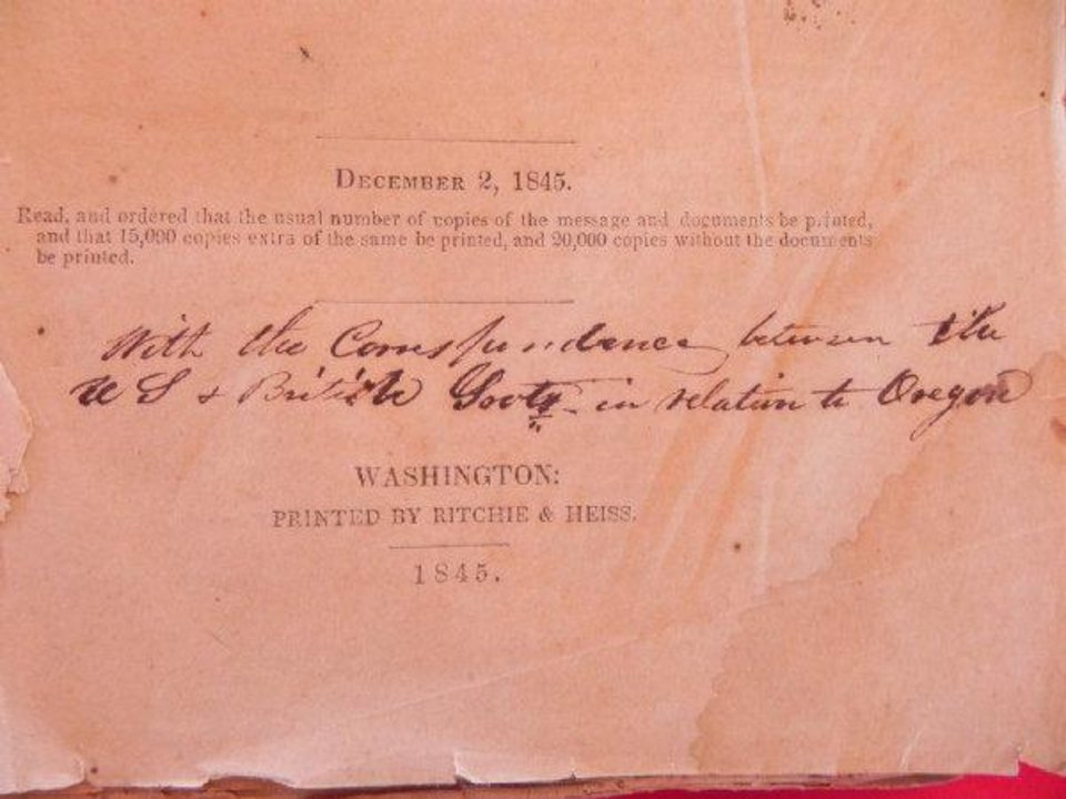 Photo - Handwriting on the 1845 state of the union message says the pamphlet includes U.S. correspondence with Great Britain over the Oregon Country, which the nations split in 1846.   - PROVIDED BY ARBUCKLE WILDERNESS