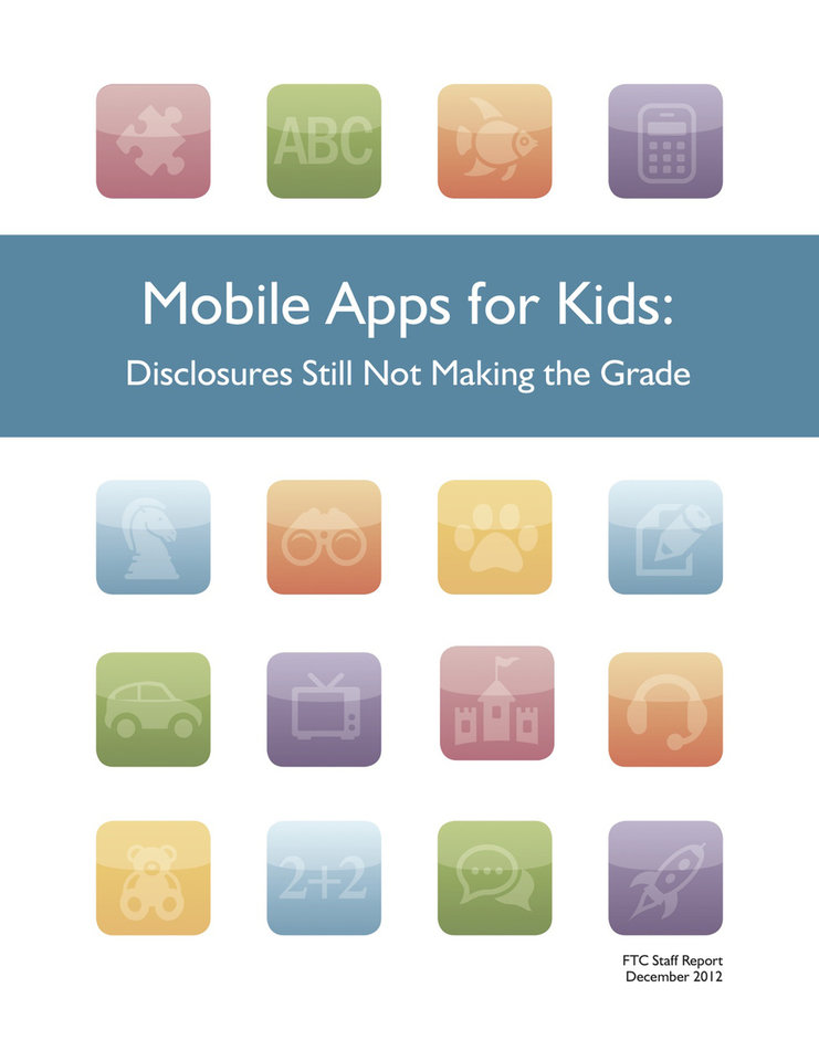 "This handout image provided by the Federal Trade Commission (FTC) shows the cover of the FTC's  �Mobile Apps for Kids: Disclosures Still Not Making the Grade"" guide. The Federal Trade Commission is investigating an unspecified number of software companies that make cellphone apps to determine whether they have violated the privacy rights of children by quietly collecting personal information from their phones then sharing it with advertisers and data brokers, the agency said Monday. Such apps can capture a child's physical location, phone numbers of their friends and more.  (AP Photo/FTC)"