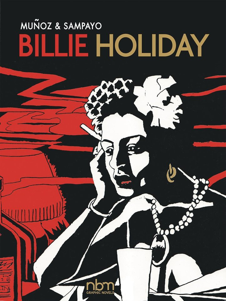 Photo -  The graphic novel biography of Billie Holiday from NBM [NBM]
