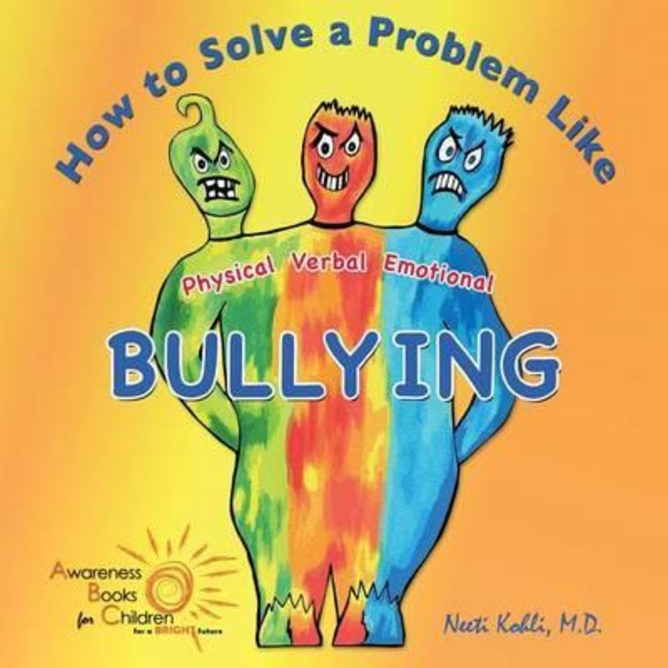 "Photo - ""How to Solve a Problem Like Bullying,"" by Neeti  Kohli, Ph.D.  IMAGE PROVIDED"