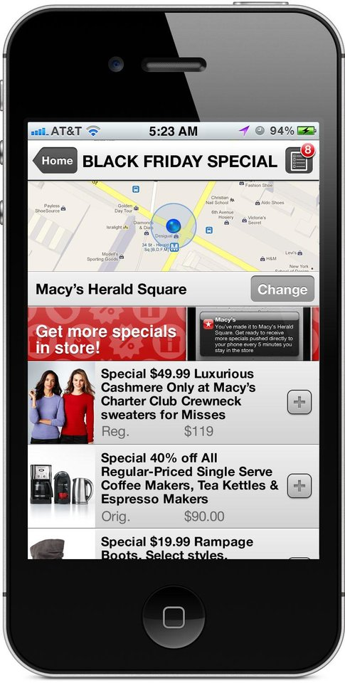 This image provided by Macy's shows Macy's Black Friday App. Starting Nov. 15, customers will be able to view Black Friday specials on their mobile device, create personal shopping lists they can edit and share. Macy's customers will also be sent notifications on unadvertised specials while they're in the store on Black Friday. Also, the app will let them know exactly where the specials are located at each of the locations so shoppers don't have to be running around aimlessly to find them. And if you can't find the item you want, they can click on the �buy� button. (AP Photo/Macy's)