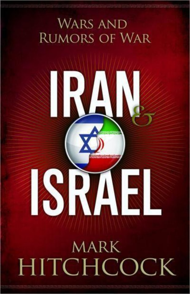?Iran & Israel: Wars and Rumors of Wars (Harvest House Publishers)? by the Rev. Mark Hitchcock.