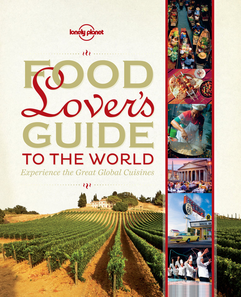 "Photo -   This undated image provided by Lonely Planet shows one of the publisher's recent books, ""Food Lover's Guide to the World."" The hard-cover coffee-table style book is a guide to cuisines of the world, including food history, recipes and recommendations for places to eat. (AP Photo/Lonely Planet)"
