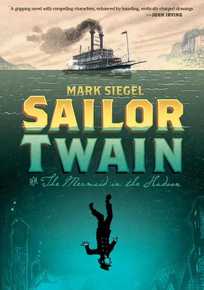 """""""Sailor Twain."""" First Second. <strong></strong>"""