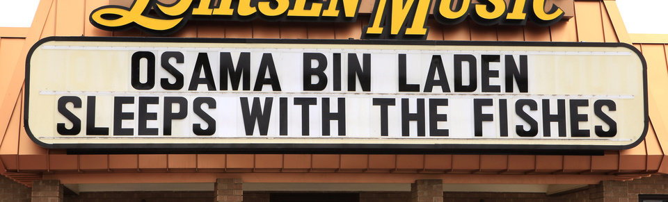 Sign about Osama bin Laden's death at Larsen Music on NW 63 Street in Oklahoma City Monday, May 2, 2011. Photo by Paul B. Southerland, The Oklahoman