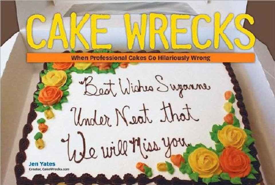 "Jen Yates' first ""Cakewrecks"" book with one of the earliest photos from  her blog. PHOTO PROVIDED. <strong></strong>"