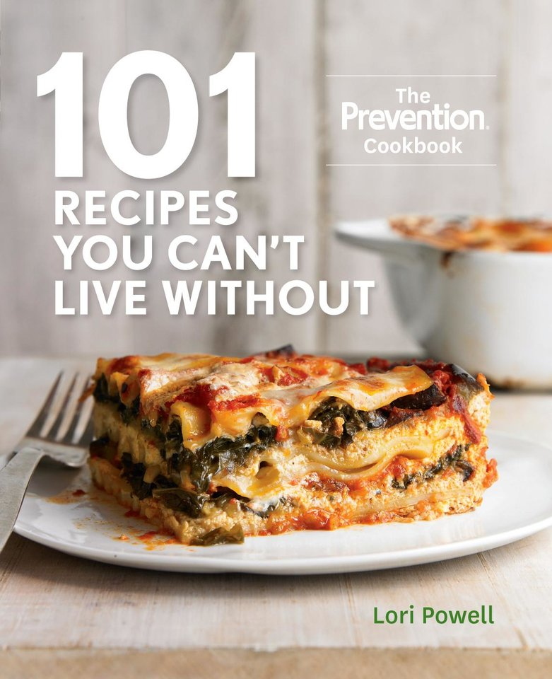 "This undated publicity photo provided by Rodale Books shows the cover of Lori Powell's cookbook ""101 Recipes You Can't Live Without,"" from the editors of Prevention magazine. (AP Photo/Rodale Books)"