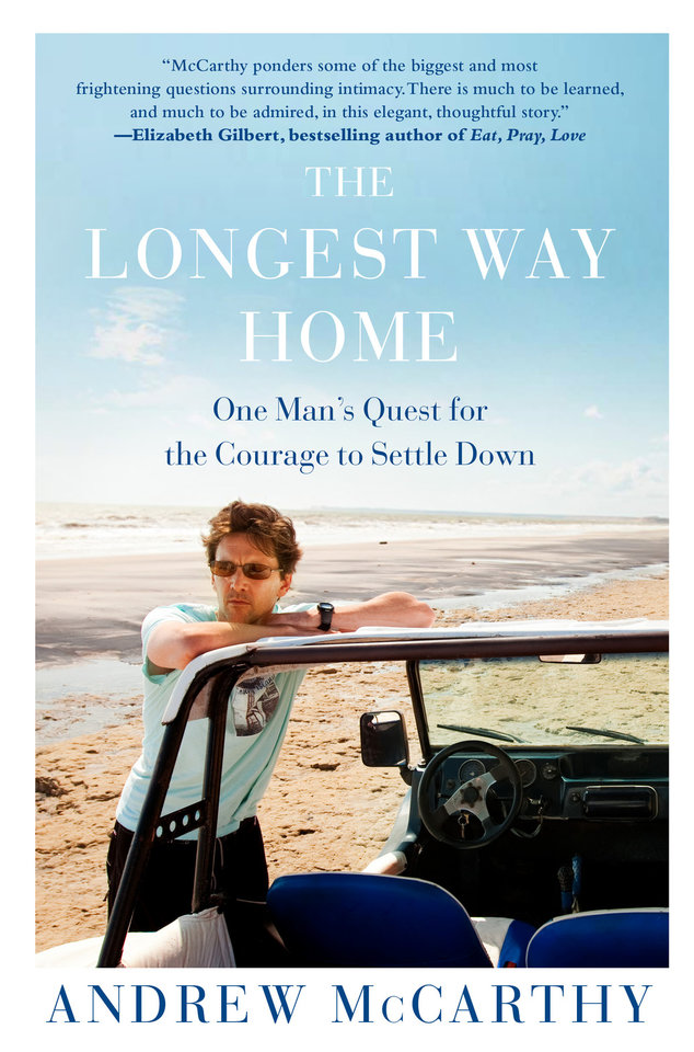 "This undated image released by Free Press shows ""The Longest Way Home: One Man's Quest for the Courage to Settle Down,"" by Andrew McCarthy. Pauline Frommer, creator of Pauline Frommer Guidebooks,says ""The Longest Way Home"" has ""the same wary, watchful charm"" that McCarthy displays as an actor. McCarthy made his name in Brat Pack movies like ""St. Elmo's Fire"" and ""Pretty in Pink.""(AP Photo/Free Press)"