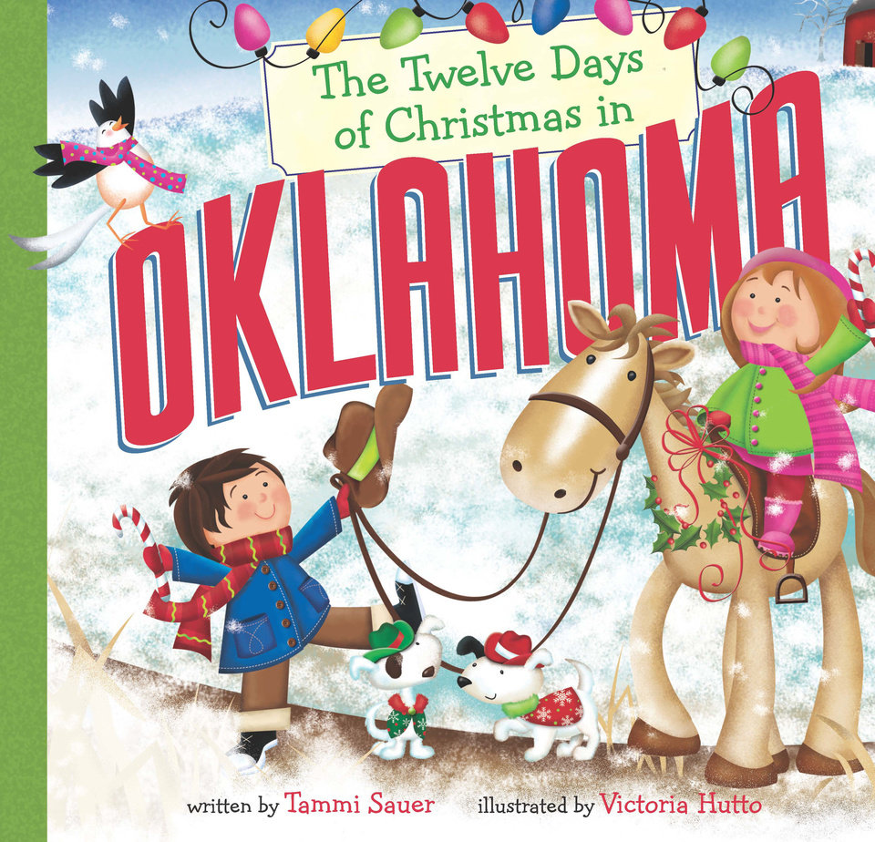 """The Twelve Days of Christmas in Oklahoma,"" written by Tammi Sauer and illustrated by Victoria Hutto. Book cover provided. <strong></strong>"