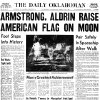 Front page of The Daily Oklahoman as it appeared on Monday, July 21, 1969. HEADLINE: ARMSTRONG, ALDRIN RAISE AMERICAN FLAG ON MOON ( U.S. astronaut Neil Armstrong became the first man to walk on the moon on July 20, 1969.)