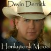 "Devin Derrick CD Cover ""Honkytonk Mood"" Community Photo By: Bren-Mar Submitted By: Dana, Guthrie"