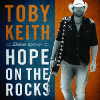?Hope on the Rocks? by Toby Keith.