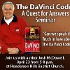 The DaVinci Code: A Quest for Answers Seminar. Josh McDowell will be coming to Henderson Hills Sunday, April 23rd, from 5-8pm to discuss the claims of Dan Brown in the popular book The DaVinci Code. Community Photo By: Jenny Hunter Submitted By: Jeff, Edmond