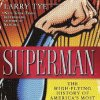 """Superman: The High-Flying History of America's Most Enduring Hero."" Random House Publishing Group"