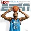 NBA BASKETBALL PLAYER / ESPN MAGAZINE COVER / NEXT: Oklahoma City Thunder's Kevin Durant		ORG XMIT: 0912012208235798 ORG XMIT: 8LEGTCR