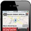 "This image provided by Macy's shows Macy's Black Friday App. Starting Nov. 15, customers will be able to view Black Friday specials on their mobile device, create personal shopping lists they can edit and share. Macy's customers will also be sent notifications on unadvertised specials while they're in the store on Black Friday. Also, the app will let them know exactly where the specials are located at each of the locations so shoppers don't have to be running around aimlessly to find them. And if you can't find the item you want, they can click on the ""buy"" button. (AP Photo/Macy's)"