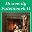 Heavenly Patchwork II--Quilt Stories to Warm Your Heart Book Cover  Community Photo By:  Keith Rinearson  Submitted By:  Judy,