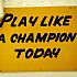 Play Like A Champion Sign