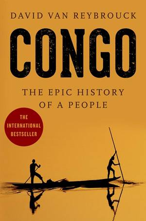 "Photo -  ""Congo: The Epic History of a People"" is by David Van Reybrouck. PHOTO PROVIDED  <strong></strong>"