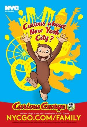 Photo - In this undated image provided by NYC & Company is an advertising image featuring Curious George that is part of the tourism campaign for New York City. For the next year, the adventurous children's book character will promote the city as a family-friendly destination. The city's official tourism and marketing organization named him New York's official family ambassador, Tuesday, July 8, 2014. (AP Photo/NYC & Company)