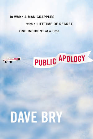 "Photo - This book cover image released by Grand Central Publishing shows ""Public Apology: In Which a Man Grapples With a Lifetime of Regret, One Incident at a Time."" by Dave Bry. (AP Photo/Grand Central Publishing)"
