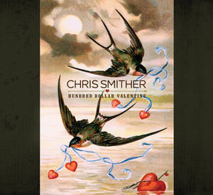 "Photo -   This CD cover image released by Signature Sounds shows the latest release by Chris Smither, ""Hundred Dollar Valentine."" (AP Photo/Signature Sounds)"