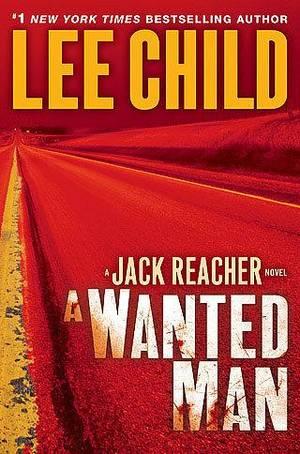 A Wanted Man (9/11/2012) by Lee Child