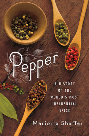 "Photo - In ""Pepper: A History of the World's Most Influential Spice,"" by Marjorie Shaffer, she thoroughly examines our culinary friend. (MCT)"