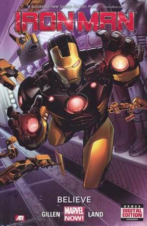"Photo - ""Iron Man: Believe"" by Kieron Gillen and Greg Land. <strong></strong>"