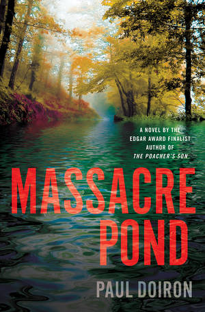 "Photo - This book cover image released by Minotaur shows ""Massacre Pond,"" by Paul Doiron. (AP Photo/Minotaur)"