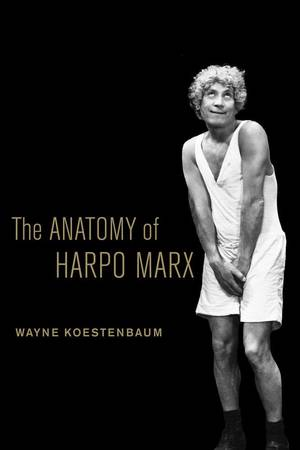 Photo -  ?The Anatomy of Harpo Marx (University of California Press, $29.95).  <strong></strong>