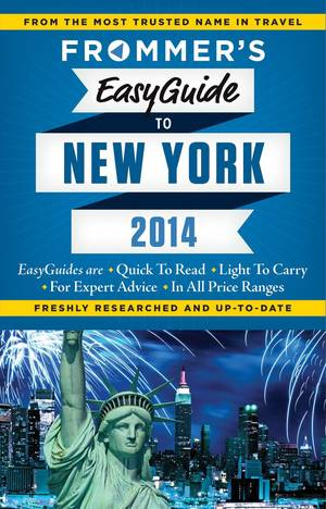 "Photo - This image provided by Frommer's shows the guidebook company's new ""EasyGuide to New York 2014."" Travel guru Arthur Frommer and his daughter Pauline have relaunched their guidebook enterprise this fall with 30 new titles, including 20 EasyGuides to destinations ranging from Orlando to Australia.  (AP Photo/Frommer's)"