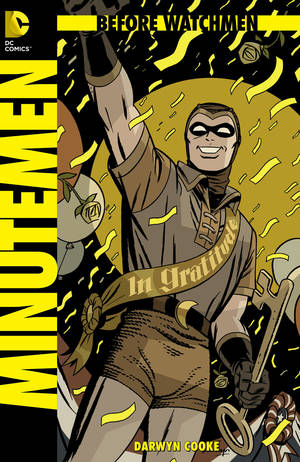 "Photo - The cover to the ""Before Watchmen"" prequel, ""Minutemen"" No. 1, by Darwyn Cooke.  DC Entertainment photo"