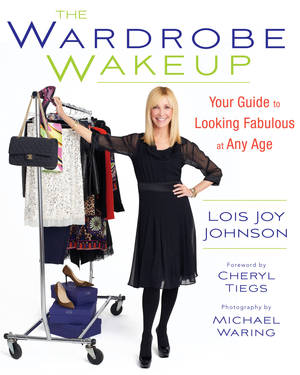 "Photo - ""The Wardrobe Wakeup"" by Lois Joy Johnson (Running Press, $23.00) is aimed at women 40 and older with advice on how to be timelessly stylish. (MCT)"