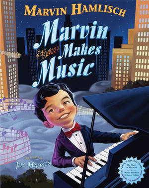 "Photo -   This book cover image released by Dial Books for Young Readers shows ""Marvin Makes Music,"" a children's book by Marvin Hamlisch and illustrated by Jim Madsen. Hamlisch told his story in an autobiography for adults and was excited to do the same with a children's picture book that now has a bittersweet release after his death at 68. The book, for the Penguin imprint Dial, goes on sale Nov. 8 and includes a one-song CD. It was the first picture book for the composer, who died Monday after a brief illness. (AP Photo/Dial Books for Young Readers)"